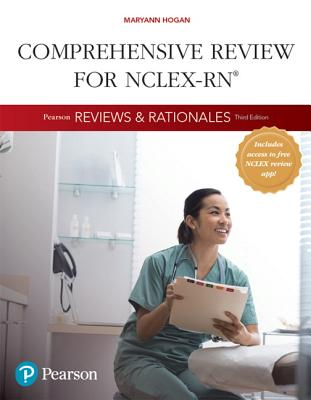 Pearson Reviews & Rationales: Comprehensive Review for Nclex-RN (Hogan) Cover Image