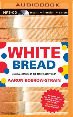 White Bread: A Social History of the Store-Bought Loaf Cover Image