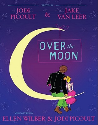 Over the Moon: A Musical Play Cover Image