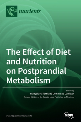 The Effect of Diet and Nutrition on Postprandial Metabolism Cover Image