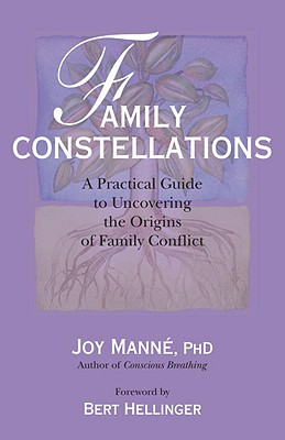 Family Constellations: A Practical Guide to Uncovering the Origins of Family Conflict Cover Image