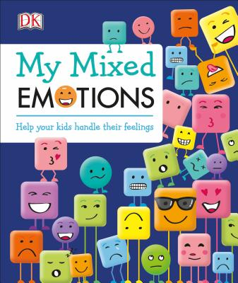 My Mixed Emotions: Help Your Kids Handle Your Feelings by DK