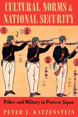 Cultural Norms and National Security: Six Character Studies from the Genealogy (Cornell Studies in Political Economy) Cover Image