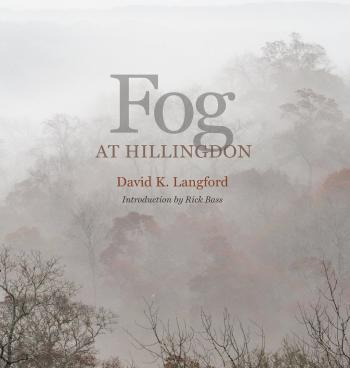 Fog at Hillingdon (Kathie and Ed Cox Jr. Books on Conservation Leadership, sponsored by The Meadows Center for Water and the Environment, Texas State University) Cover Image
