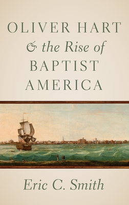Oliver Hart and the Rise of Baptist America Cover Image