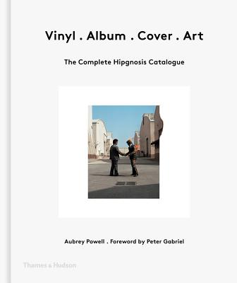 Vinyl . Album . Cover . Art: The Complete Hipgnosis Catalogue Cover Image