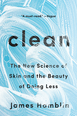 Clean: The New Science of Skin and the Beauty of Doing Less Cover Image