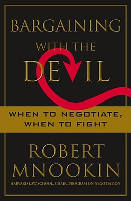Bargaining with the Devil: When to Negotiate, When to Fight Cover Image