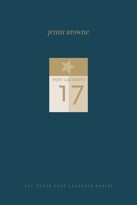 Jenny Browne: New and Selected Poems (TCU Texas Poets Laureate Series ) Cover Image