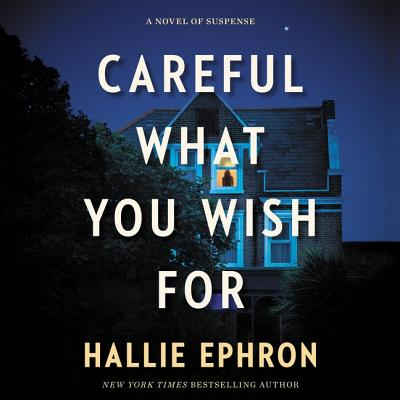 Careful What You Wish for Lib/E: A Novel of Suspense cover