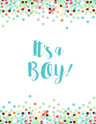 It's a Boy: Baby Shower Guest Book Sign In/Guest Registry with Gift Log, Free Layout Message For Family and Friends, Woman, Men, B Cover Image
