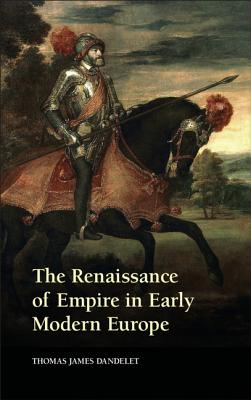 The Renaissance of Empire in Early Modern Europe Cover Image