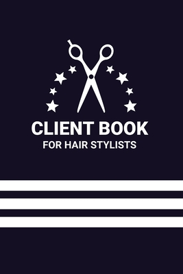 Client Book for Hair Stylists: Tracking and Organizing Clientele Cover Image