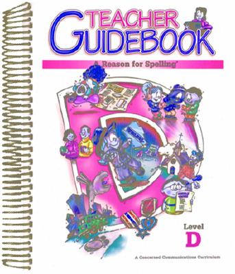 A Reason for Spelling: Teacher Guidebook Level D Cover Image