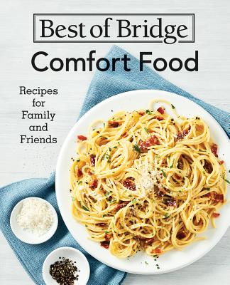 Best of Bridge Comfort Food: Recipes for Family and Friends Cover Image