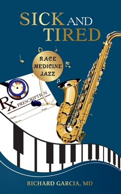 Sick and Tired: Race, Medicine, and Jazz Cover Image