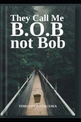 They Call me B.O.B. Not Bob Cover Image