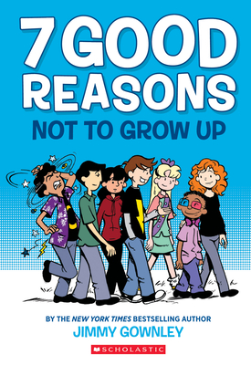 Cover for 7 Good Reasons Not to Grow Up