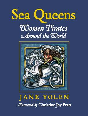 Sea Queens: Woman Pirates Around the World Cover Image