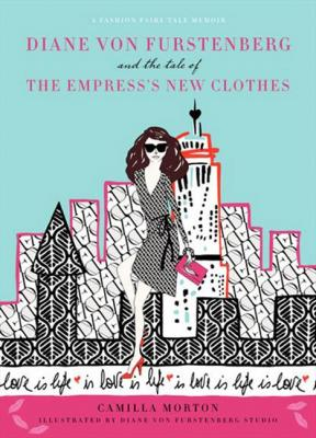 Diane Von Furstenberg and the Tale of the Empress's New Clothes Cover