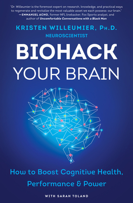 Biohack Your Brain: How to Boost Cognitive Health, Performance & Power Cover Image