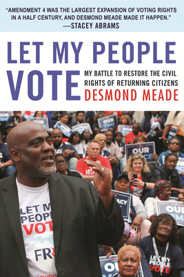 Let My People Vote: My Battle to Restore the Civil Rights of Returning Citizens Cover Image