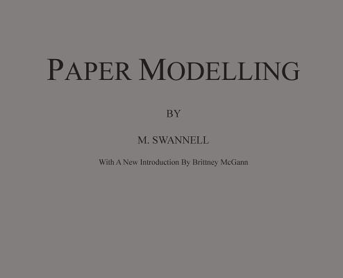 Paper Modelling: A Combination of Paper Folding, Paper Cutting & Pasting and Ruler Drawing Forming an Introduction to Cardboard Modelli Cover Image