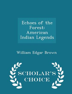 Echoes of the Forest: American Indian Legends - Scholar's Choice Edition Cover Image