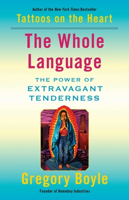 The Whole Language: The Power of Extravagant Tenderness Cover Image