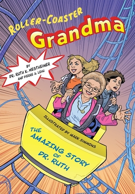 Roller Coaster Grandma!: The Amazing Story of Dr. Ruth Cover Image