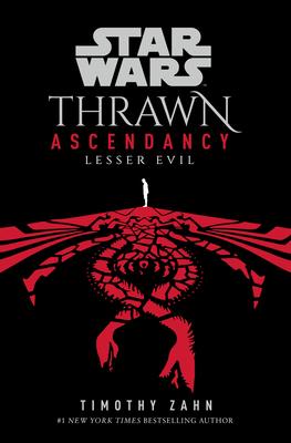 Star Wars: Thrawn Ascendancy (Book III: Lesser Evil) Cover Image
