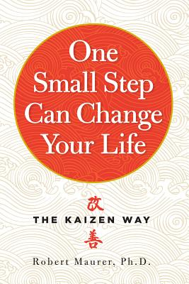 One Small Step Can Change Your Life: The Kaizen Way Cover Image