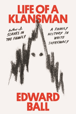 Life of a Klansman: A Family History in White Supremacy cover