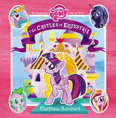 My Little Pony: The Castles of Equestria: An Enchanted My Little Pony Pop-Up Book Cover Image