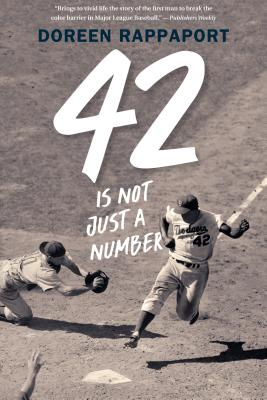 42 Is Not Just a Number: The Odyssey of Jackie Robinson, American Hero Cover Image
