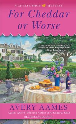 For Cheddar or Worse (Cheese Shop Mystery #7) Cover Image