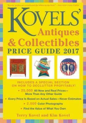Kovels' Antiques and Collectibles Price Guide 2017 Cover Image