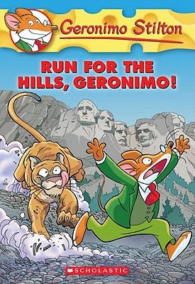 Run for the Hills, Geronimo! (Geronimo Stilton #47) Cover Image