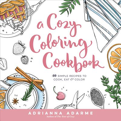 A Cozy Coloring Cookbook Cover