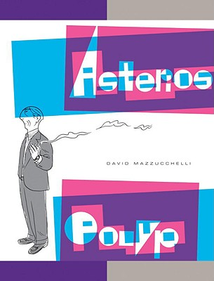 Asterios Polyp (Pantheon Graphic Library) Cover Image