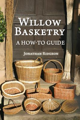 Willow Basketry: A How-To Guide Cover Image