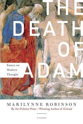 The Death of Adam: Essays on Modern Thought Cover Image