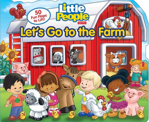 Fisher-Price Little People: Let's Go to the Farm (Fisher Price Lift the Flap ) Cover Image