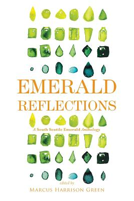 Emerald Reflections 2: A South Seattle Emerald Anthology Cover Image