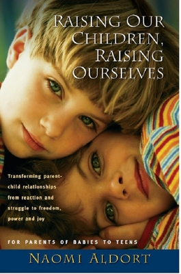 Raising Our Children, Raising Ourselves Cover
