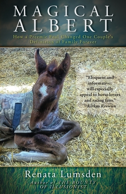 Magical Albert: How a Preemie Foal Changed One Couple's Definition of Family Forever Cover Image