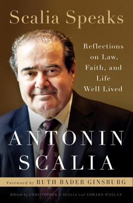 Scalia Speaks: Reflections on Law, Faith, and Life Well Lived Cover Image