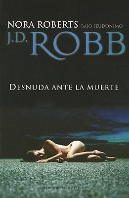 Desnuda Ante la Muerte = Naked in Death Cover Image