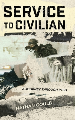 Service to Civilian: A Journey Through PTSD Cover Image