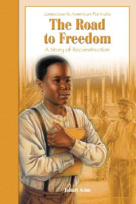 The Road to Freedom: A Story of the Reconstruction (Jamestown's American Portraits)